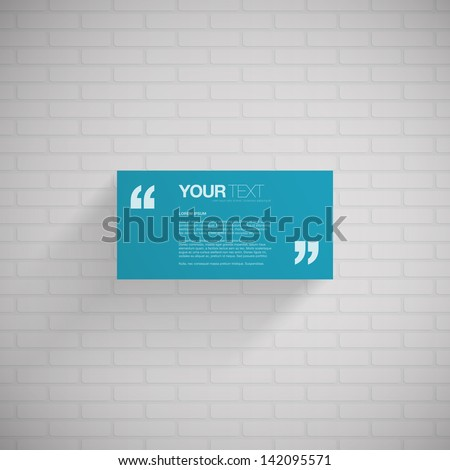 Blue rectangle quote box with your text, quotation marks and white brick wall background  Eps 10 vector illustration - stock vector