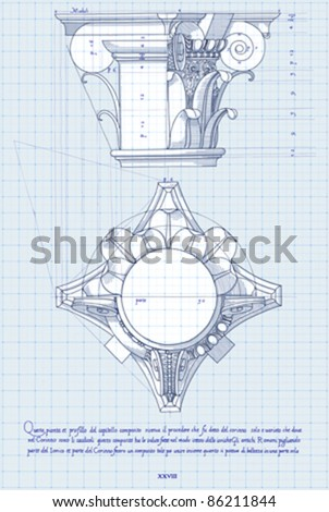 "Blueprint - chapiter- hand draw sketch composite architectural order based ""The Five Orders of Architecture"" is a book on architecture by Giacomo Barozzi da Vignola from 1593. Vector illustration."