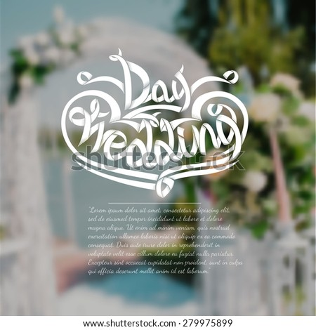 Blurred background with wedding arch with blue sky near lake. Wedding day ribbon calligraphic text in the center. Wedding greeting or card - stock vector