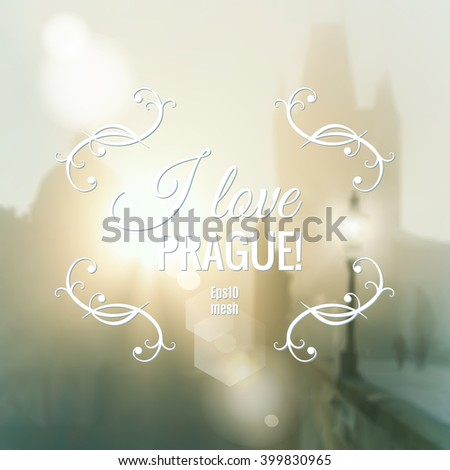 """Blurred Prague background with Charles Bridge in mist, made with mesh. Caption """"I love  Prague!"""", space for your text.  - stock vector"""