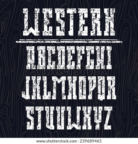Bold serif font in the western style with shabby texture. Light font on a dark background - stock vector