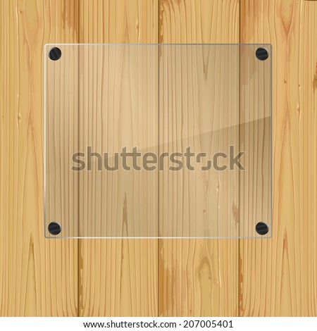 Bolted glass plate on a wood background. Vector illustration - stock vector