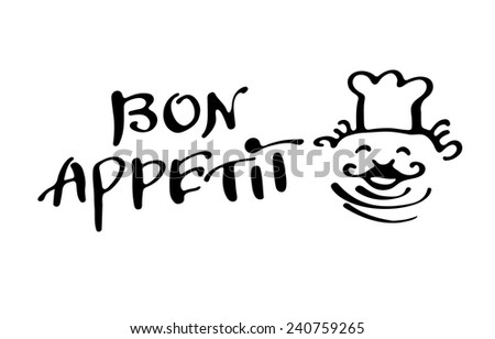 Bon appetit lettering with chef. French for good appetite - stock vector