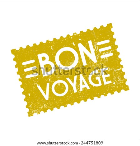 Bon voyage, grunge stamp, vector illustration - stock vector