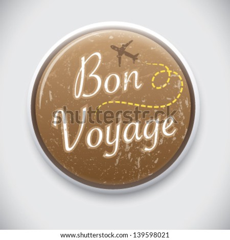 Bon Voyage - Vector Pin / Button Badge - stock vector