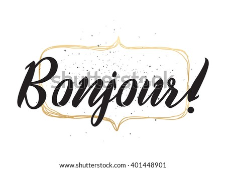Bonjour (hello) inscription. Greeting card with calligraphy. Hand drawn lettering design. Photo overlay. Typography for banner, poster or apparel design. Vector typography.