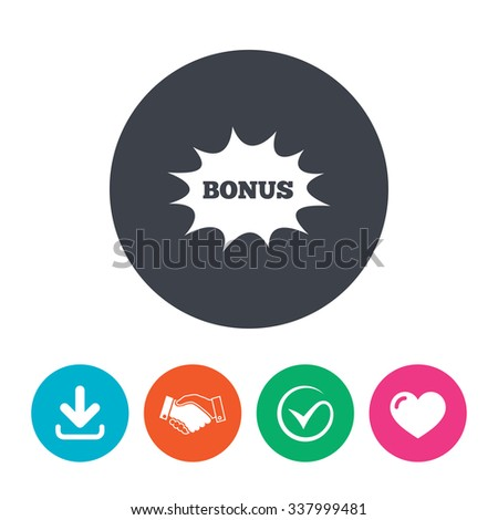 Bonus sign icon. Special offer explosion cartoon bubble symbol. Download arrow, handshake, tick and heart. Flat circle buttons. - stock vector