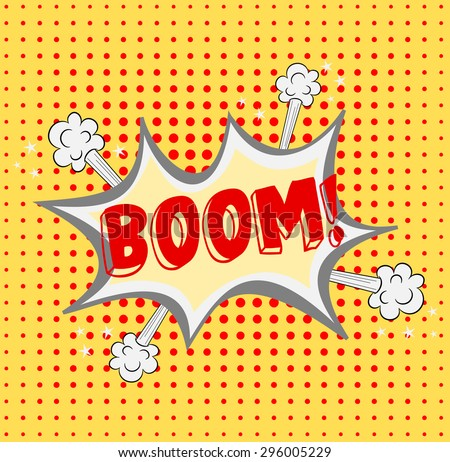 BOOM ! Comic book explosion balloon. Speech bubble, burst cartoon text chat cloud, blast design with fume effect. vector art image illustration, red word boom, isolated on yellow halftone background  - stock vector