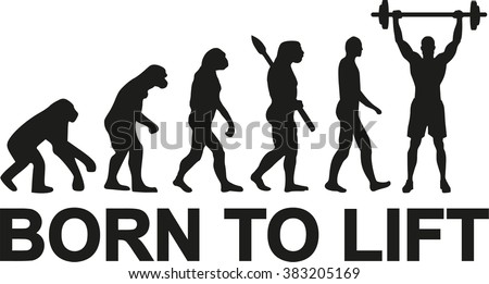 Born to lift weightlifter evolution - stock vector