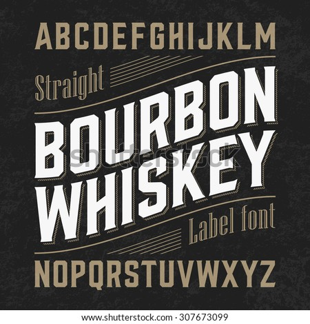 Bourbon whiskey label font with sample design. Vector. - stock vector