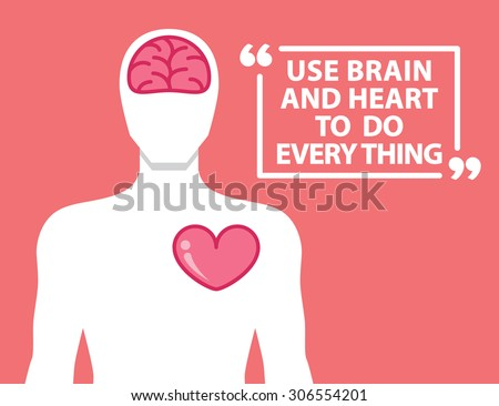 Brain and heart in human shape and quotes. Vector illustration. Passion concept. Flat and minimal design - stock vector