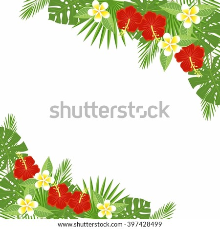 branches and leaves of tropical plants. Floral background with space for text. Tropical flowers and leaves - hibiscus, palm tree, Monstera, plumeria. Template for postcards, flyers, brochures. - stock vector