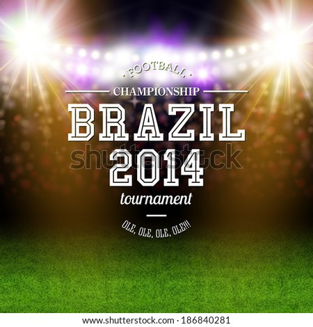 Brazil 2014 football poster. Stadium background typography design. Vector illustration.  - stock vector