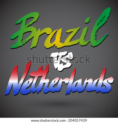 Brazil VS Netherlands football concept. Grunge hand-drawn vector signs with country flags