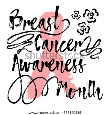 Breast Cancer Awareness Month. Inspirational quote about breast cancer awareness. Modern calligraphy phrase with hand drawn lettering, swashes, and pink ribbon. Hand painted grunge texture background. - stock vector