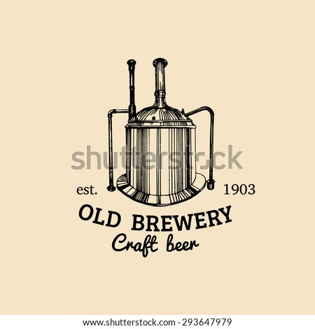 Brew kettle. Old brewery. Beer labels. Brewery sketch. Beer bar. Brewery background. Craft beer. Vector vintage brewery logo. Retro logotype with beer elements. Hipster beer logo. Beer sign. - stock vector