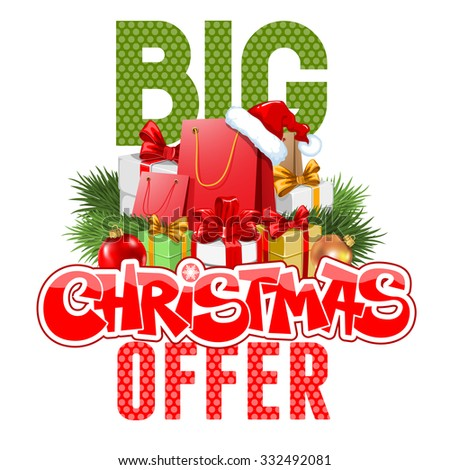 Bright advertising poster Big Christmas offer isolated on white background with festive decorated gift boxes and shopping bags - stock vector