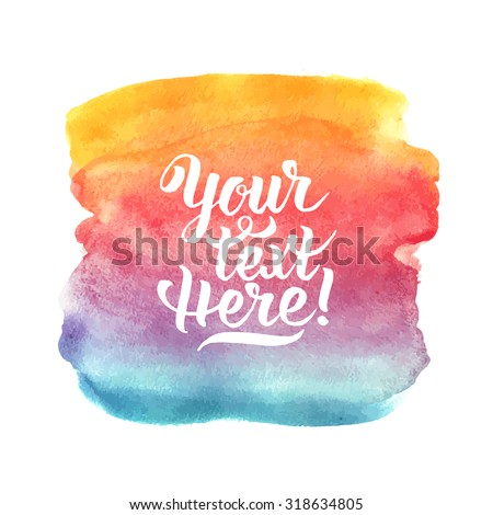 Bright Colorful Watercolor background with sample text. Handmade vector illustration - stock vector