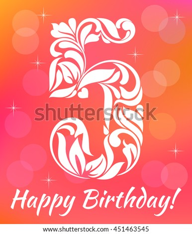 Bright Greeting card Invitation Template. Celebrating 5 years birthday. Decorative Font with swirls and floral elements.