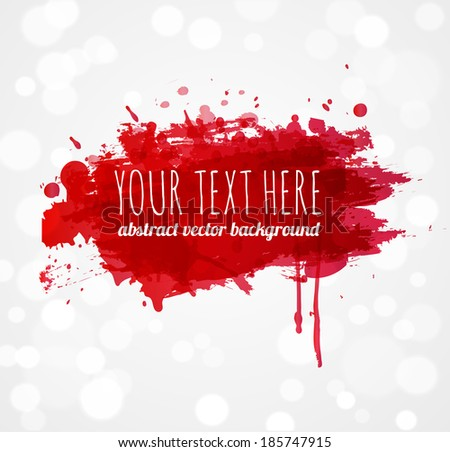 Bright red splash on white glowing background. Vector illustration. - stock vector
