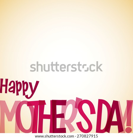 Bright typographic Mother's Day card in vector format. - stock vector