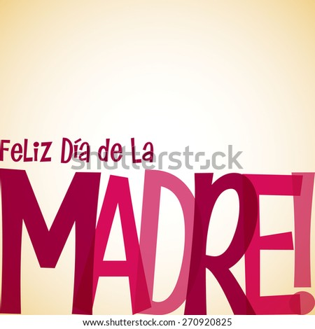 "Bright typographic Spanish ""Happy Mother's Day"" card in vector format. - stock vector"