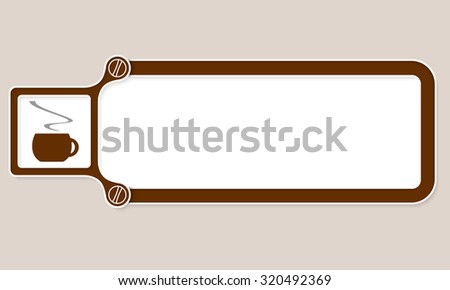 Brown box with white frame for your text and cup of coffee - stock vector