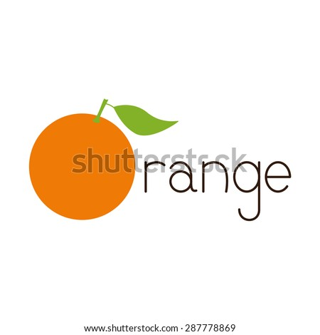 Brown colored lettering orange with big bright orange fruit as first letter isolated on white background. Logo template, design element, vegetarian menu decoration. Flat style illustration - stock vector