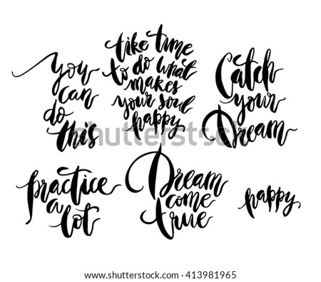 Brush calligraphy collection. Lettering set. Hand drawn lettering background. Ink illustration. Modern brush calligraphy. Isolated on white background. Positive quote for your design.