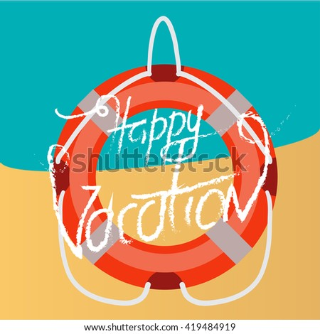 Brush lettering composition.Phrase Happy Vacation. Lifebuoy. Vector illustration EPS10