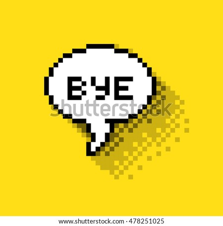 Bubble greeting with Bye!, flat pixelated illustration. - Stock vector