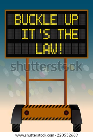 Buckle up it's the law, electronic highway bulletin board - stock vector