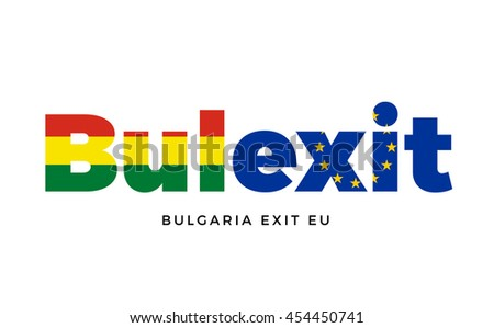BULEXIT - Bulgaria exit from European Union on Referendum. Vector Isolated
