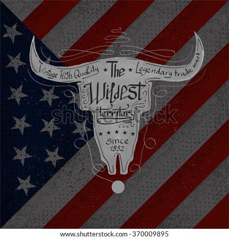 Bull skull with lettering the wildest territory on a on USA flag background - stock vector