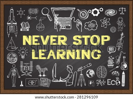 Business and education doodles with the concept of NEVER STOP LEARNING on chalkboard. - stock vector
