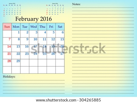Business calendar grid for 2016 year by months with marked weekend days. February. Place for notes and holidays. Vector illustration