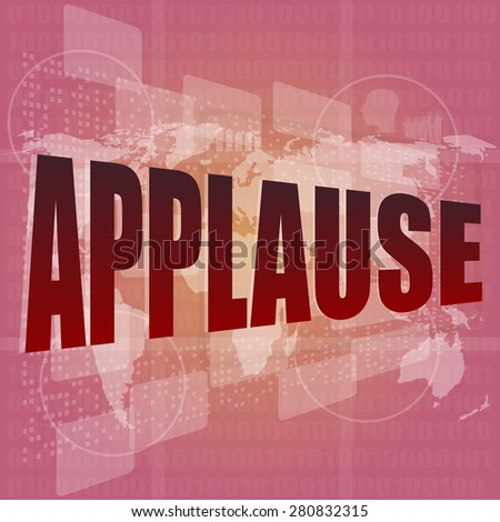 business concept: applause words on digital screen, 3d vector - stock vector