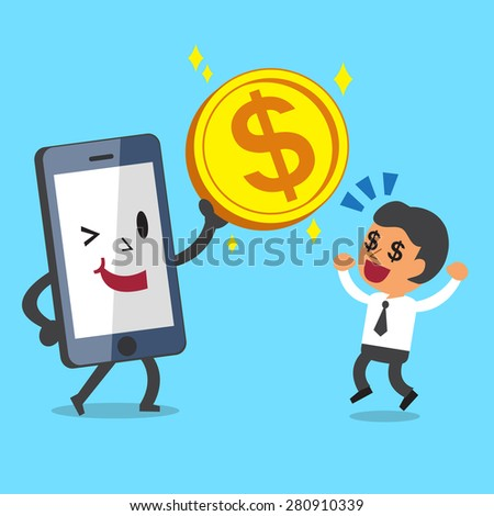 Business Concept Cartoon Smartphone giving A Big Coin to BusinessMan - stock vector