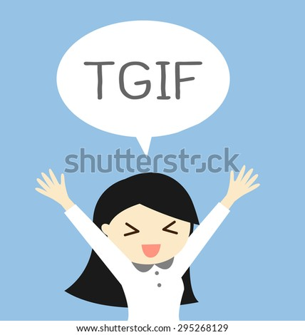Business concept, Thank god it's Friday or TGIF with a woman in feeling happy and relax. Vector illustration. - stock vector