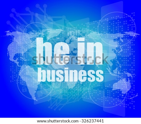Business concept: words be in business on digital screen, 3d vector illustration - stock vector