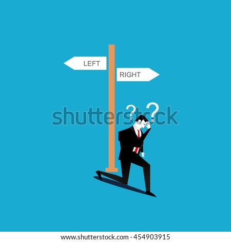 Business confused to make decision.Businessman do not know where to go.  - stock vector