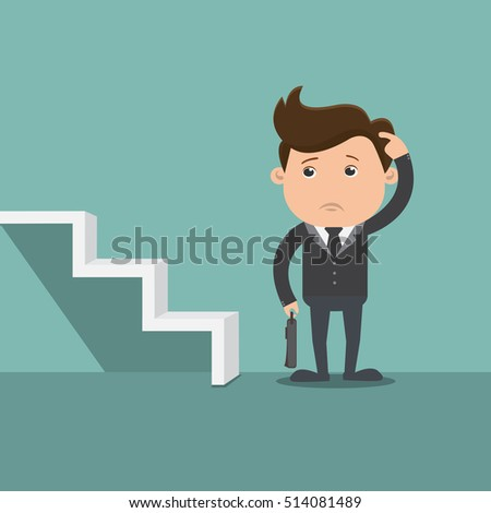 Business man afraid to up the stairs , Businessman decision  - vector illustration