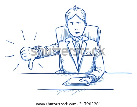 Business man, angry boss or customer, sitting at his desk showing dislike, thumb down, hand drawn doodle vector illustration - stock vector