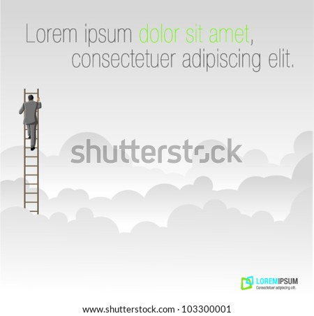 Business man climbing high ladder above the clouds - stock vector