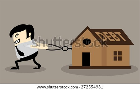 Business man dragging house with a rope, Debt concept, Finance planing, vector illustration - stock vector