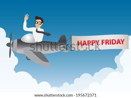 business man flying on airplane with banner happy Friday in blue sky and clouds, vector. - stock vector