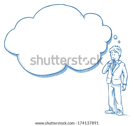 Business man standing  with cloud shaped thought bubble while thinking about a problem,Â?Â? hand drawn vector illustration - stock vector
