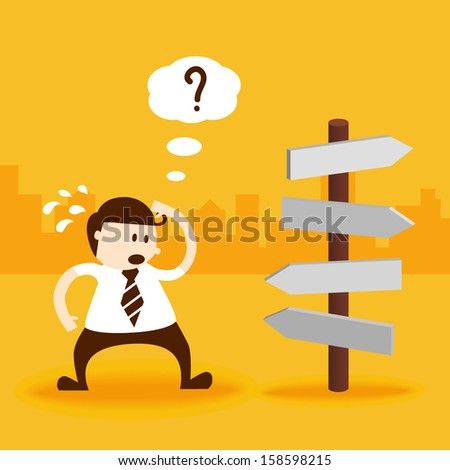Business man thinking which way to go - stock vector