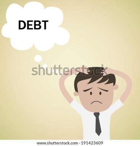 Business man worry with Debt - stock vector