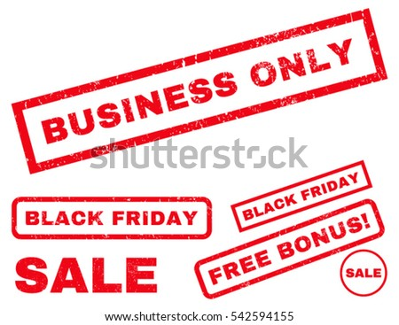 Business Only rubber seal stamp watermark with bonus banners for Black Friday sales. Vector red signs. Caption inside rectangular banner with grunge design and scratched texture.